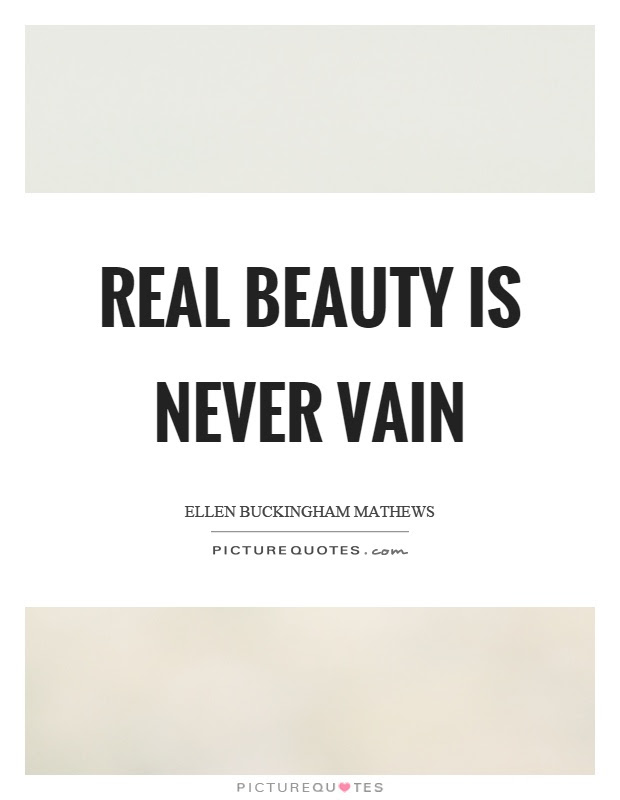 Real Beauty Is Never Vain Picture Quotes