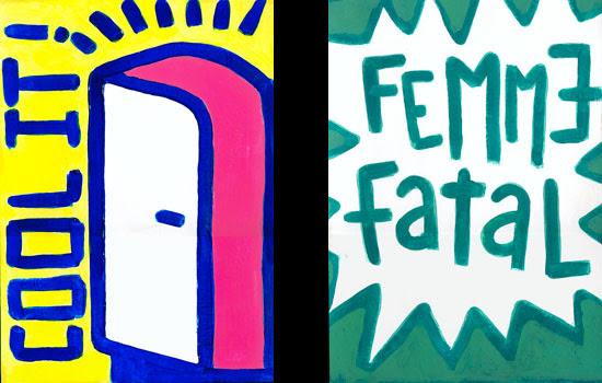 """""""cool it!"""" y """" femme fatal"""""""