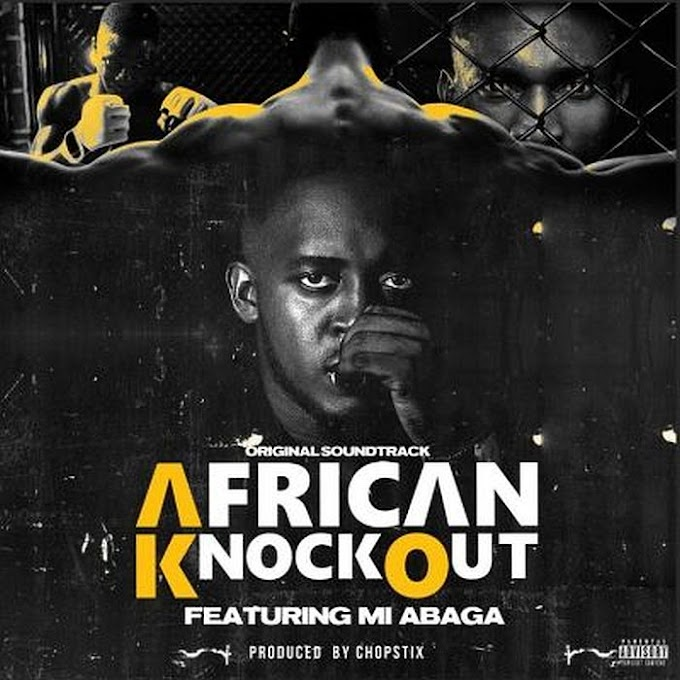 [Music] M.I Abaga – African Knockout