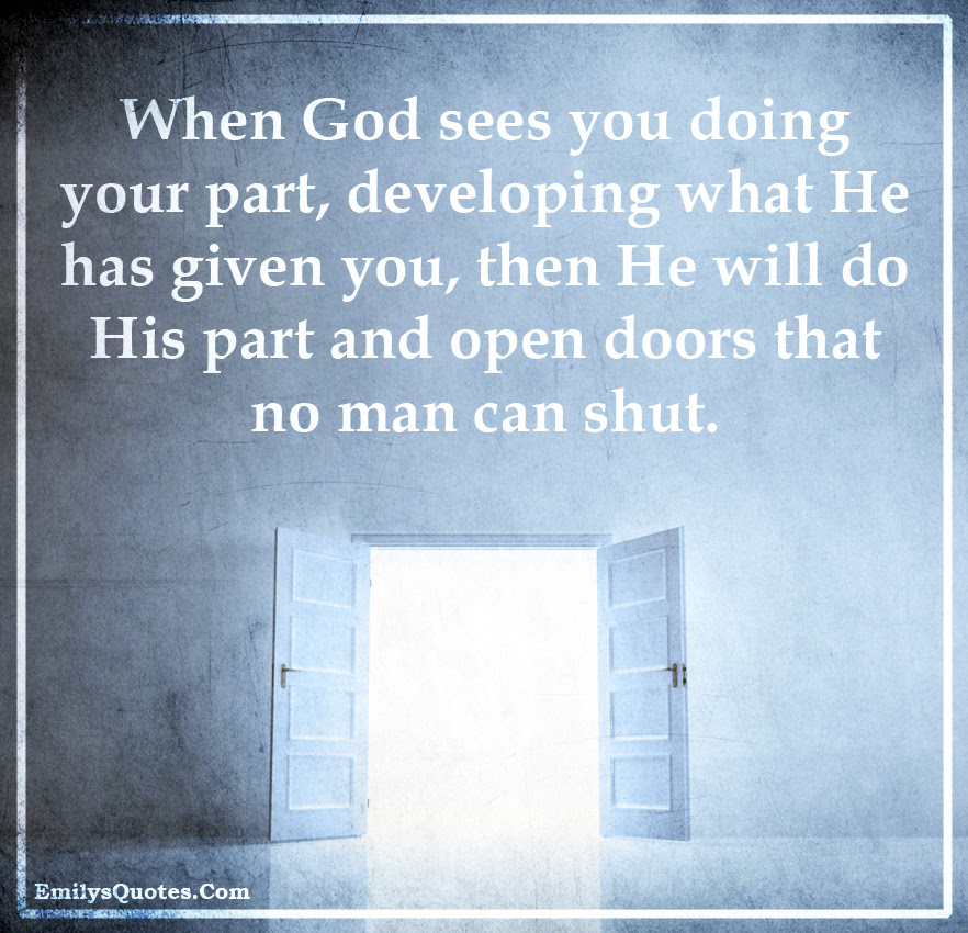 When God Sees You Doing Your Part Developing What He Has Given You