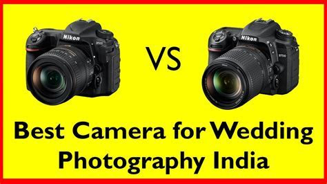 Best camera for wedding photography India   Nikon D500 vs