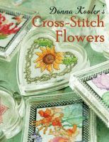 Donna Kooler's Cross-Stitch Flowers