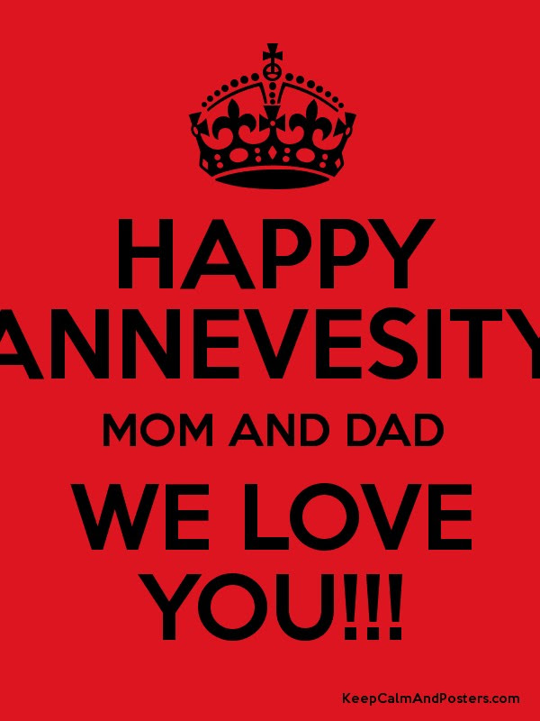 Happy Annevesity Mom And Dad We Love You Keep Calm And Posters