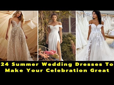24 Summer Wedding Dresses To Make Your Celebration Great | Summer Wedding | Wedding Dresses 2021