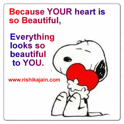 Because Your Heart Is So Beautiful Everything Looks So Beautiful To