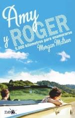 Amy y Roger. 5000 kilómetros para enamorarse Morgan Matson