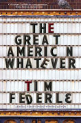 Title: The Great American Whatever, Author: Tim Federle