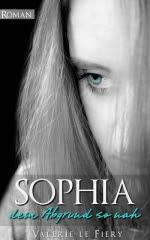 Sophia - Dem Abgrund so nah - Valerie le Fiery