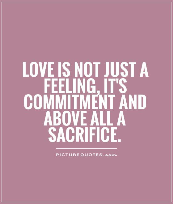 Quotes About Life Sacrifice 126 Quotes