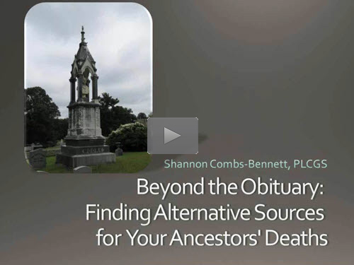 Beyond The Obituary: Finding Alternative Sources for Your Ancestors' Deaths by Shannon Combs-Bennett