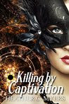 Killing by Captivation