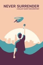 Never Surrender: A Galaxy Quest Documentary ganzer film deutsch stream 2019 komplett