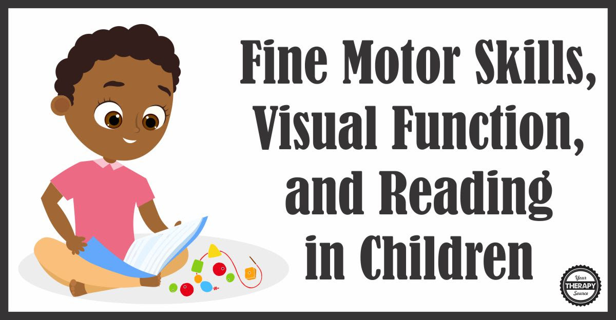 Fine Motor Skills, Visual Function, and Reading in Children
