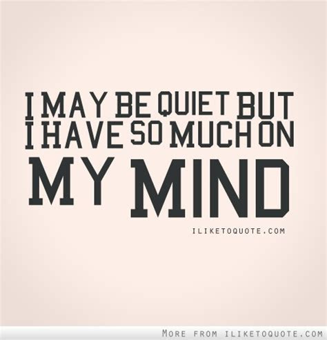 A Lot On My Mind Quotes