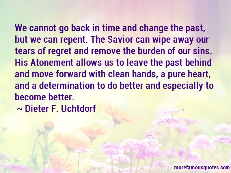 Leave Past Behind Move Forward Quotes Top 3 Quotes About Leave Past