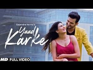 YAAD KARKE LYRICS – Gajendra Verma | Brand New Song