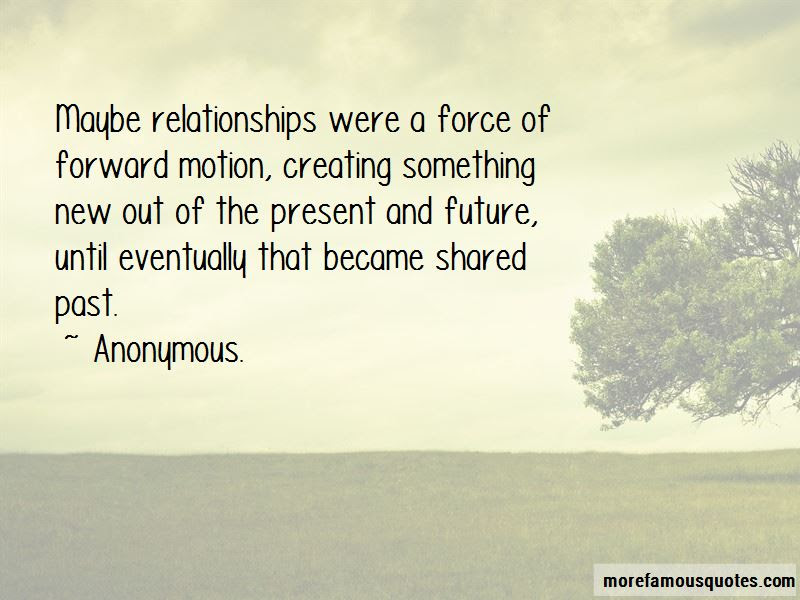 Quotes About Past Present And Future Relationships Top 3 Past