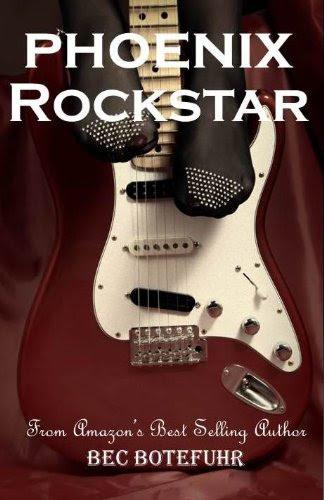 Phoenix Rockstar (Book One in the Erotic Rockstar Series) by Bec Botefuhr