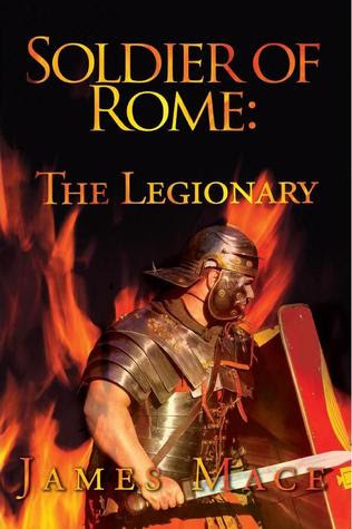 Soldier of Rome: The Legionary: A novel of the Twentieth Legion during the campaigns of Germanicus Caesar