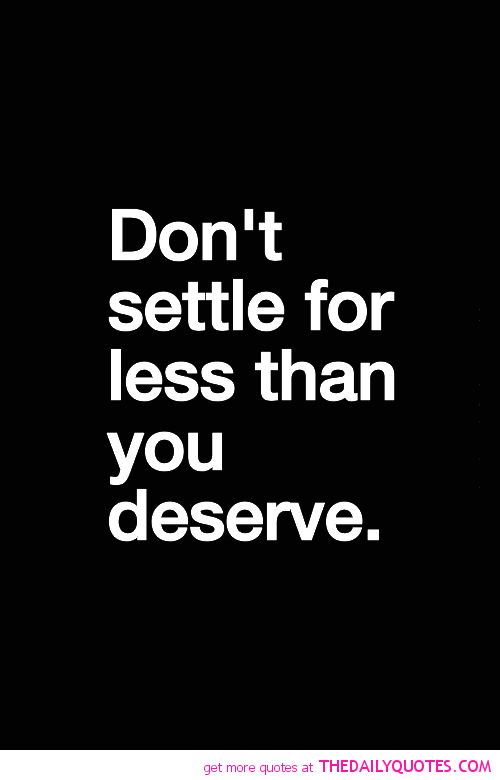 Quotes About Settling For Less 51 Quotes