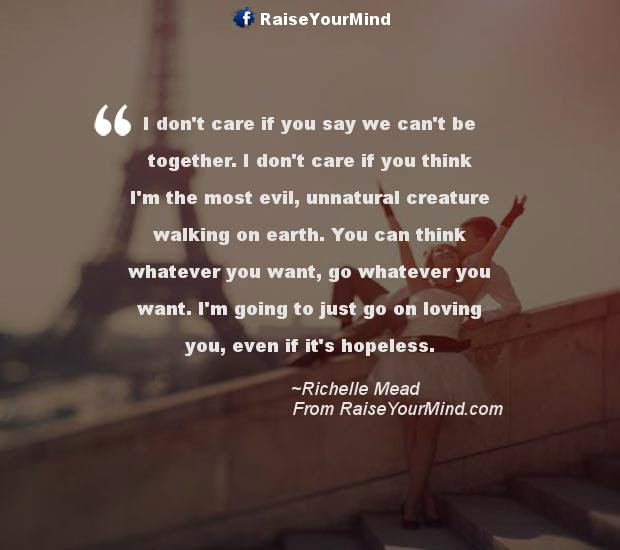 Love Quotes Sayings Verses I Dont Care If You Say We Cant Be