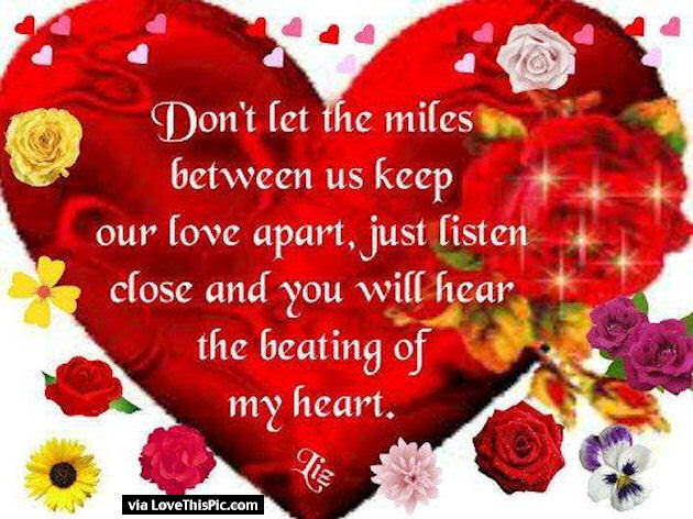Dont Let The Miles Keep Us Apart You Are Always In My Heart Pictures