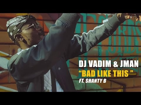 DJ Vadim & Jman - Bad Like This ft. Shanty B (Official Video)
