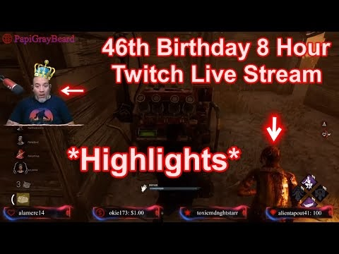 46th Birthday 8 Hour Twitch Stream Highlights