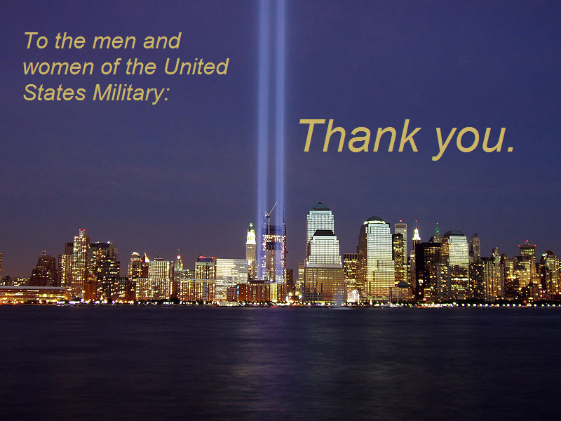 To the men and women of the U.S. Military: Thank you.