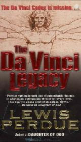 The Da Vinci Legacy by Lewis Perdue, the original Leonardo art and religion thriller plagiarized by Dan Brown's Da Vinci Code