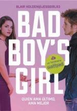 Quien ama último, ama mejor (Bad Boy´s Girl V) Blair Holden
