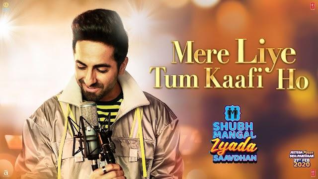 Mere Liye Tum Kaafi Ho Song -  Lyrics Ayushman Khurana