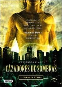 Cazadores de Sombras 2: Ciudad de Ceniza - Cassandra Clare