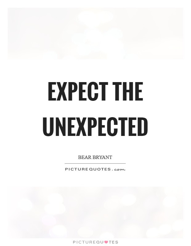 Expect The Unexpected Picture Quotes