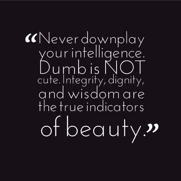 Quotes About Being Intelligent And Beautiful 24 Quotes