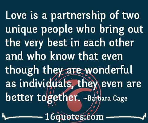 Real Love Is A Partnership Of Two Unique People Who Bring Out The