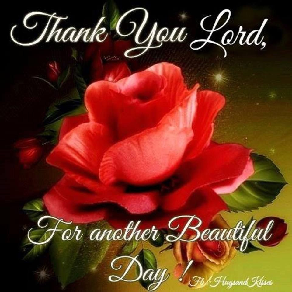 Thank You Lord For Another Beautiful Day Pictures Photos And