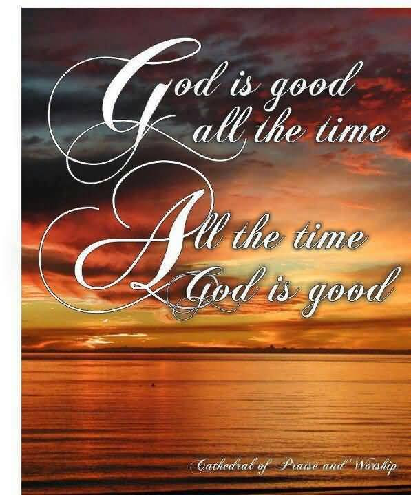 God Is Good All The Time Quotes Meme Image 15 Quotesbae