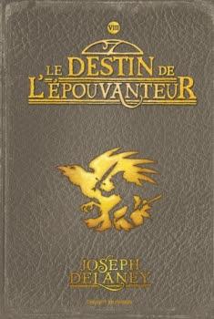 Couverture L'Epouvanteur, tome 08 : Le Destin de l'Epouvanteur
