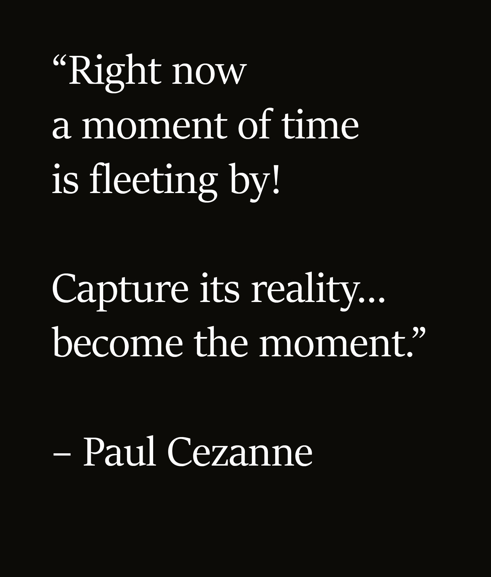 Paul Cezanne A Moment Of Time Is Fleeting Perpetuallyfleetingcom
