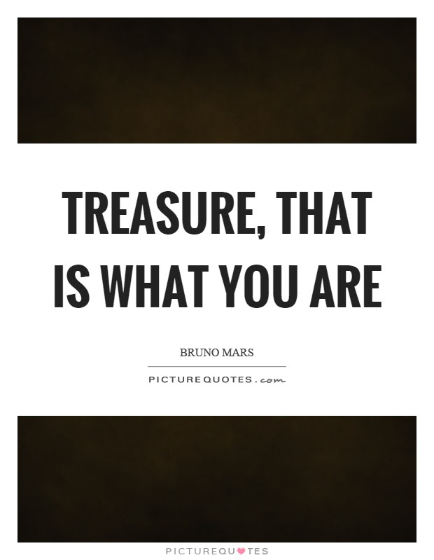 Treasure That Is What You Are Picture Quotes