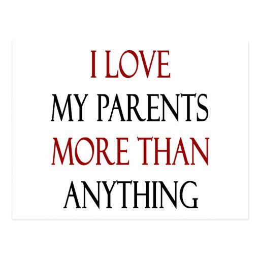 Quotes About I Love My Parents 56 Quotes