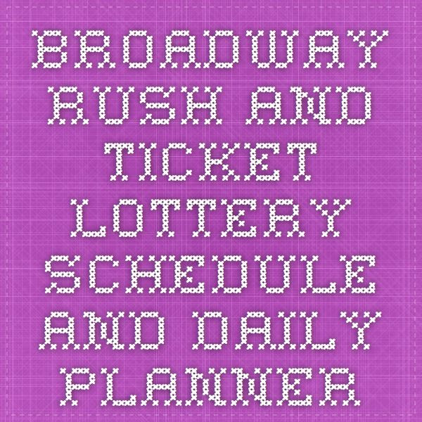 Broadway RUSH and Ticket Lottery Schedule and Daily Planner | NYC ...