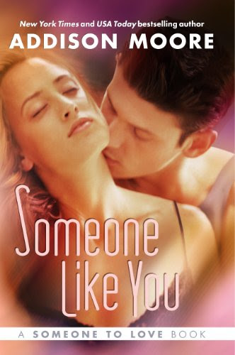 Someone Like You (Someone To Love Series) by Addison Moore