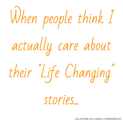 Life Changing Quotes Funny Life Changing Quotes Facebook Quotes
