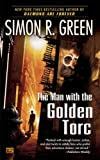 The Man with the Golden Torc, by Simon R. Green