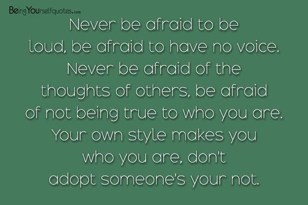 Never Be Afraid To Be Loud Be Afraid To Have No Voice Being