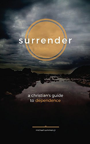 Surrender: A Christian's Guide to Dependence