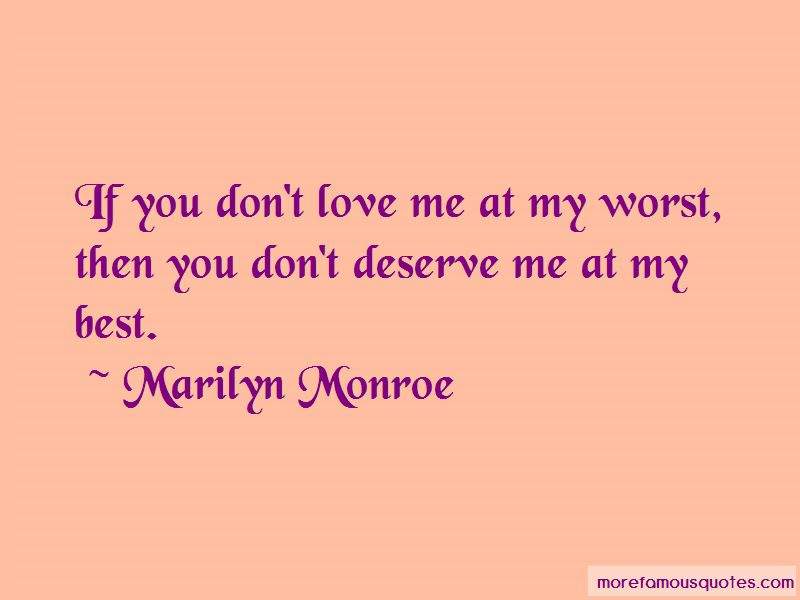 Quotes About Love Me At My Worst Top 35 Love Me At My Worst Quotes