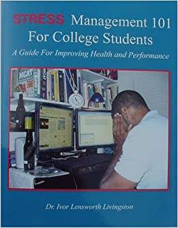 Stress Management 101 For College Students: A Guide For ...
